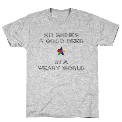 So Shines a Good Deed Mens T-Shirt