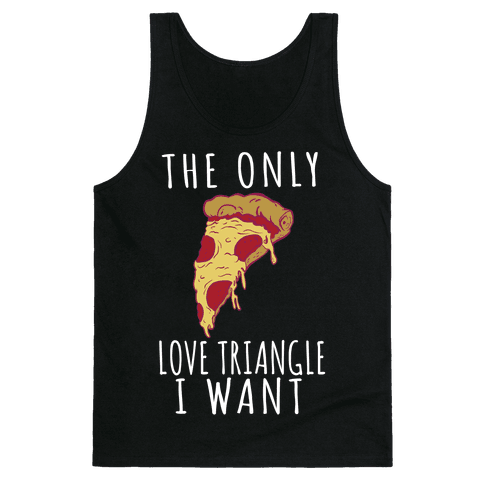 The Only Love Triangle I Want Tank Top