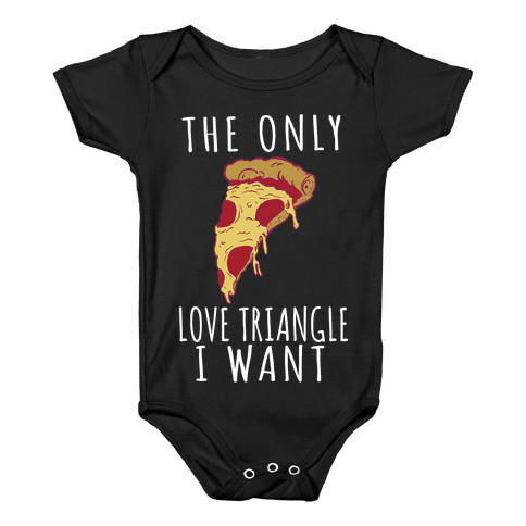 The Only Love Triangle I Want Baby Onesy