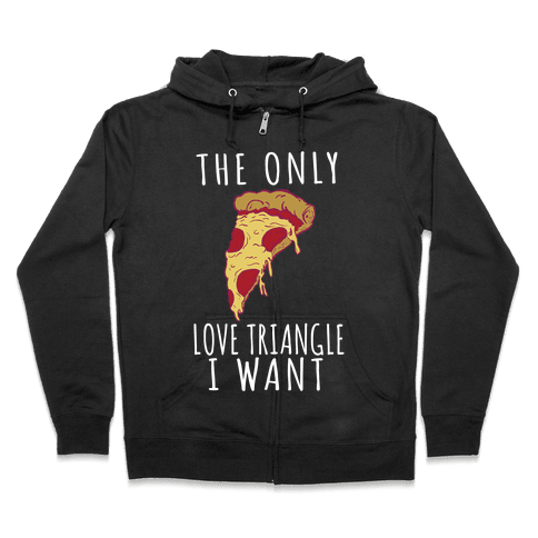 The Only Love Triangle I Want Zip Hoodie