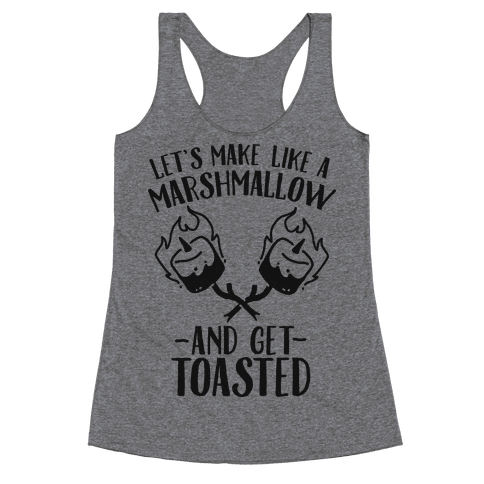 Let's Make Like a Marshmallow and Get Toasted Racerback Tank Top
