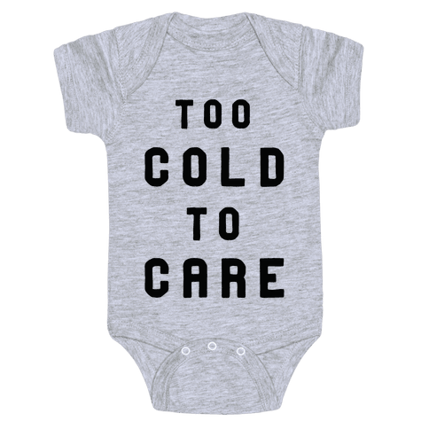 Too Cold to Care Baby Onesy