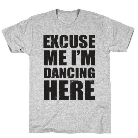 I'm Dancing Here (Tank) T-Shirt