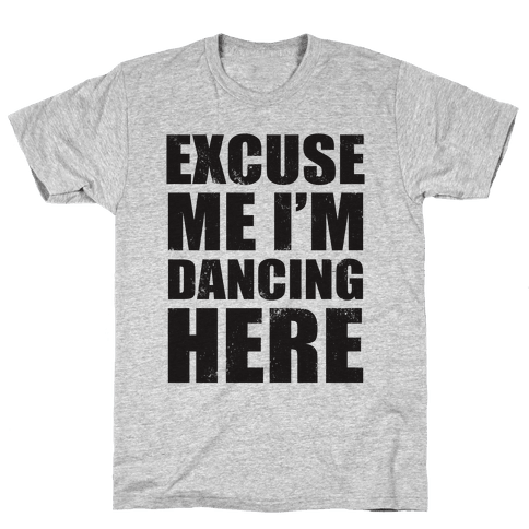 I'm Dancing Here (Tank) Mens T-Shirt