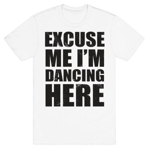 I'm Dancing Here (Tank) Mens T-Shirt