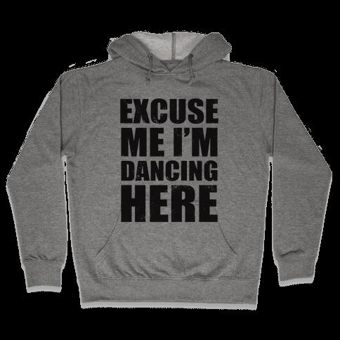 I'm Dancing Here (Tank) Hooded Sweatshirt