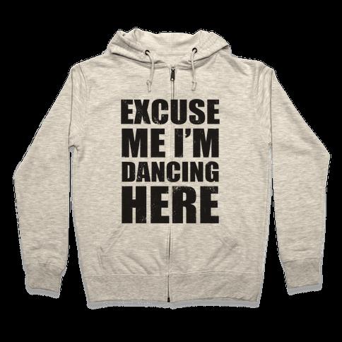 I'm Dancing Here (Tank) Zip Hoodie