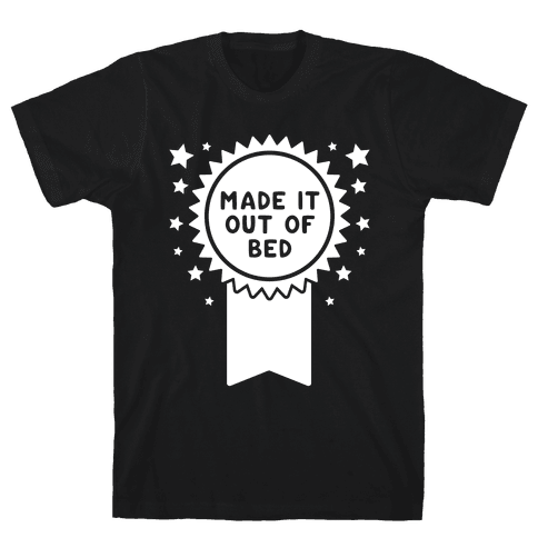 Made It Out Of Bed Mens T-Shirt