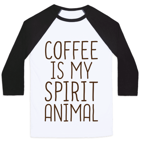 Coffee Is My Spirit Animal Baseball Tee