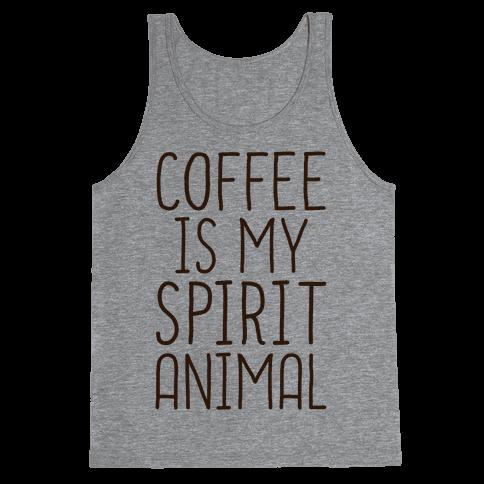 Coffee Is My Spirit Animal Tank Top