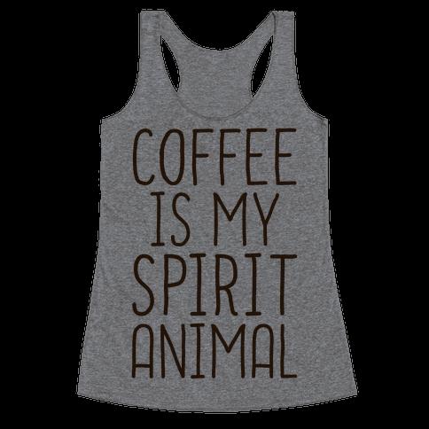 Coffee Is My Spirit Animal Racerback Tank Top