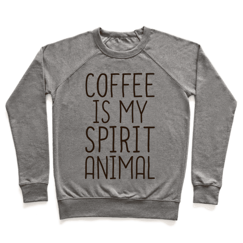 Coffee Is My Spirit Animal Pullover