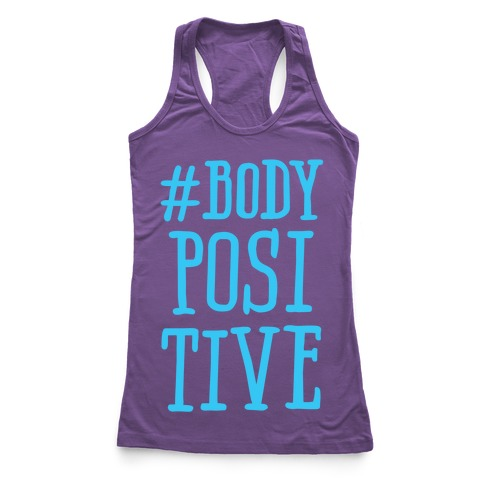 #Body Positive Racerback Tank Top