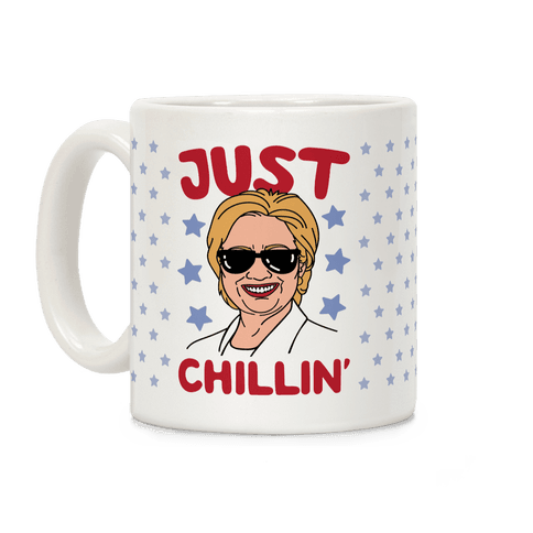 Just Chillin' Hillary Clinton Coffee Mug