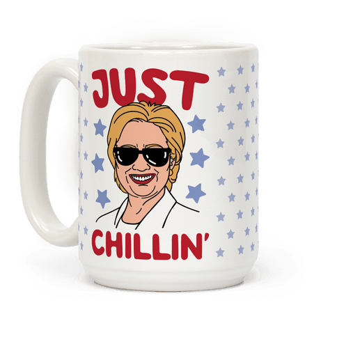 Just Chillin' Hillary Clinton