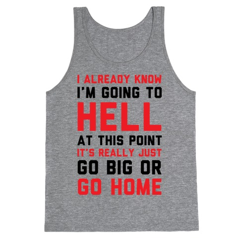 I Already Know I'm Going To Hell Tank Top