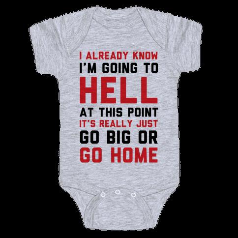 I Already Know I'm Going To Hell Baby Onesy