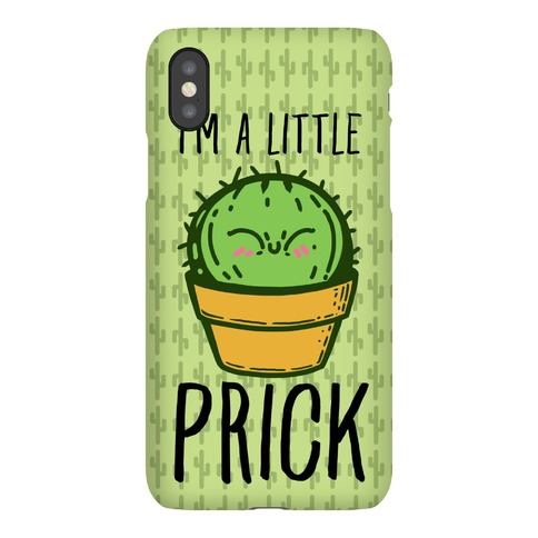 I'm a Little Prick Phone Case