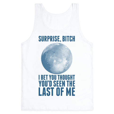 Surprise, Bitch (Pluto) Tank Top
