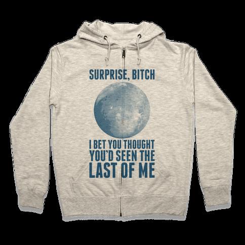 Surprise, Bitch (Pluto) Zip Hoodie