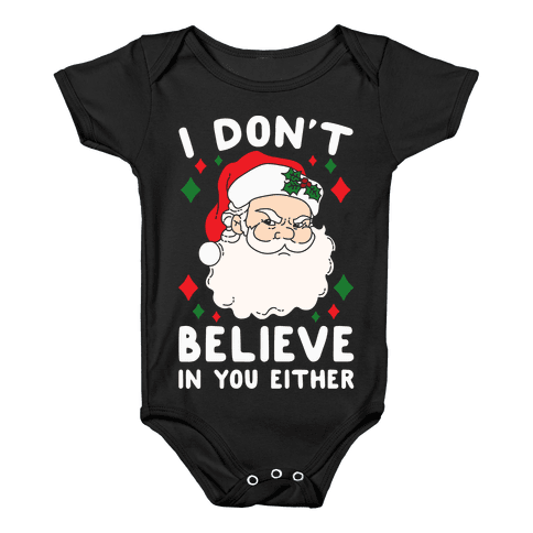 I Don't Believe In You Either (Santa) Baby Onesy