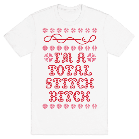 I'm A Total Stitch Bitch Mens T-Shirt