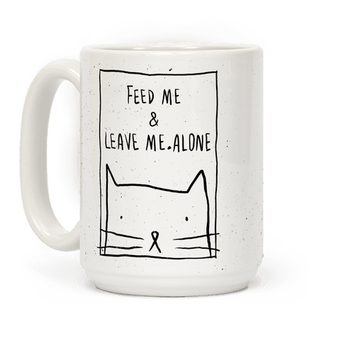 Feed Me And Leave Me Alone