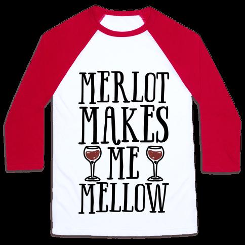 Merlot Makes Me Mellow Baseball Tee
