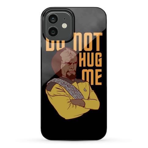 Do Not Hug Me Phone Case
