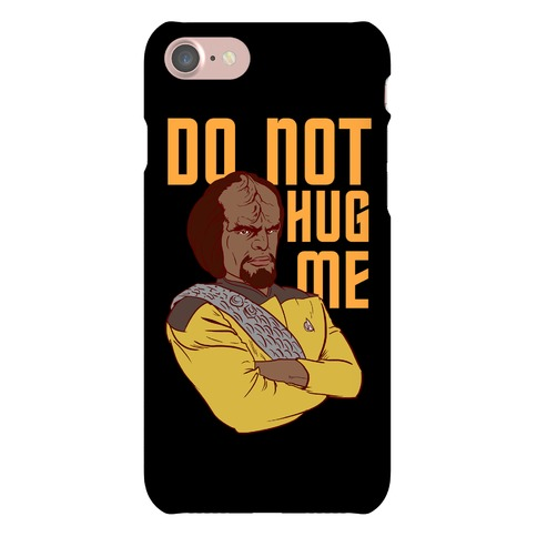 Do Not Hug Me Phone Case