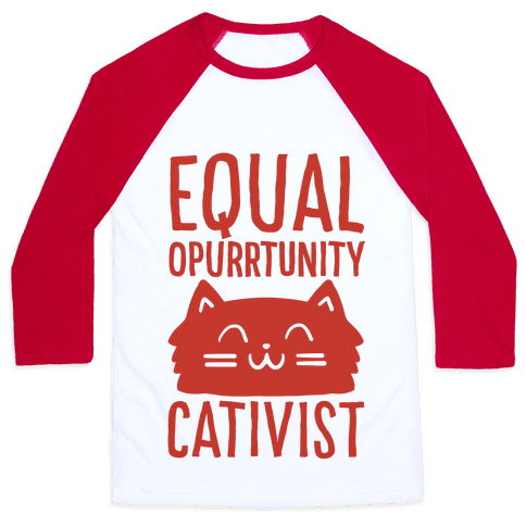 Equal Opurrtunity Cativist Baseball Tee