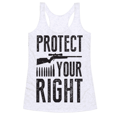Protect Your Right Racerback Tank Top