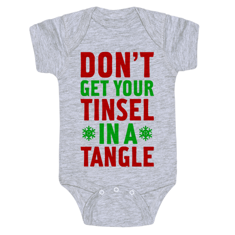 Don't Get Your Tinsel In A Tangle Baby Onesy
