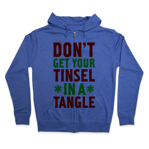 Don't Get Your Tinsel In A Tangle Zip Hoodie