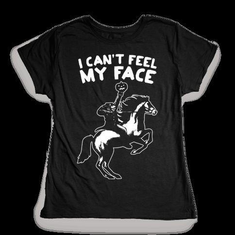 I Can't Feel My Face (Headless Horseman) Womens T-Shirt