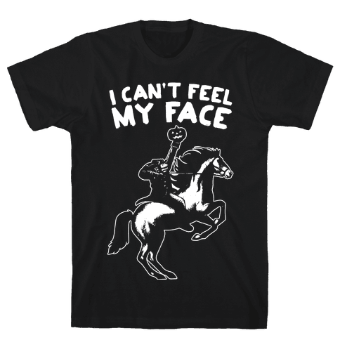I Can't Feel My Face (Headless Horseman) Mens T-Shirt