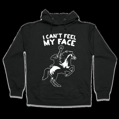 I Can't Feel My Face (Headless Horseman) Hooded Sweatshirt
