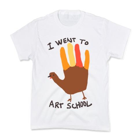 I Went To Art School Hand Turkey Kids T-Shirt