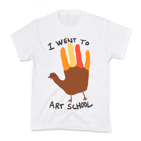 I Went To Art School Hand Turkey Kids T-Shirt