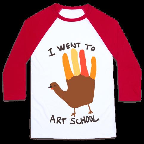 I Went To Art School Hand Turkey Baseball Tee