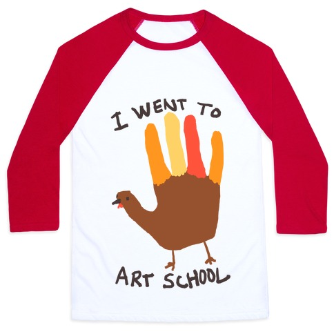 I Went To Art School Hand Turkey Baseball Tee