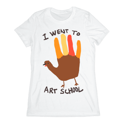 I Went To Art School Hand Turkey Womens T-Shirt