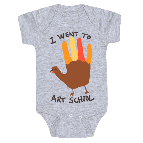I Went To Art School Hand Turkey Baby Onesy