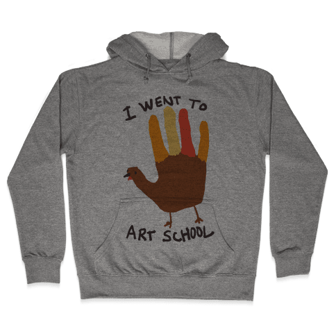 I Went To Art School Hand Turkey Hooded Sweatshirt