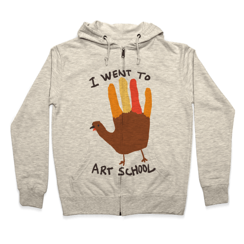 I Went To Art School Hand Turkey Zip Hoodie