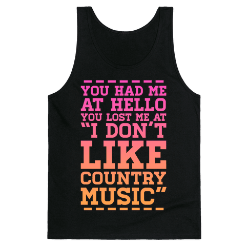 "You Lost Me at ""I Don't Like Country Music"" Tank Top"