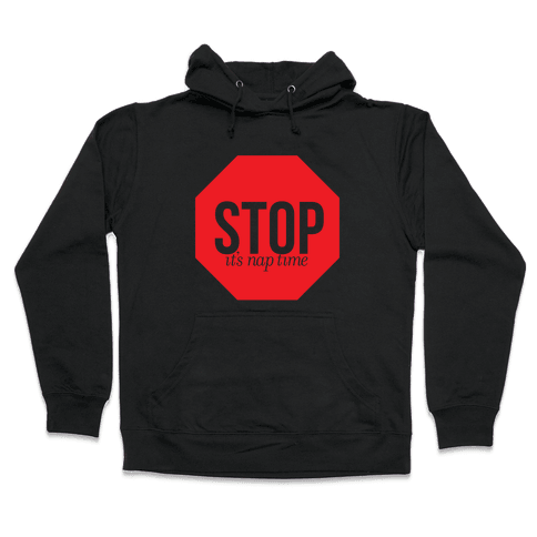 It's Nap Time Hooded Sweatshirt