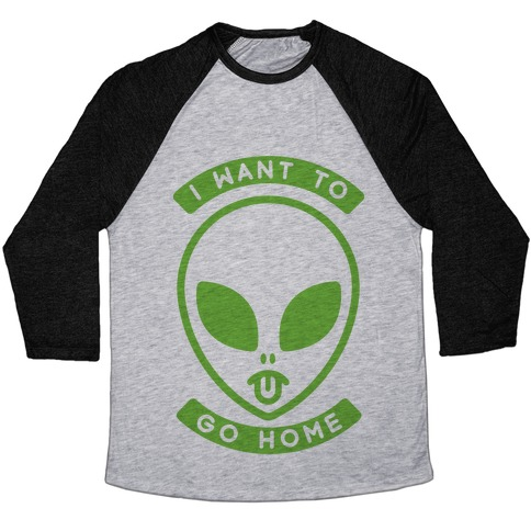 I Want To Go Home Baseball Tee