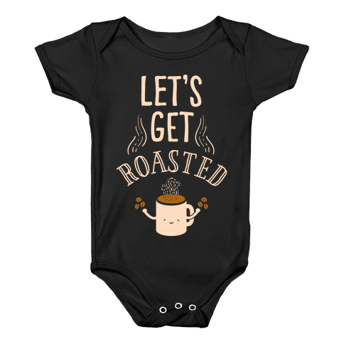 Let's Get Roasted Baby Onesy