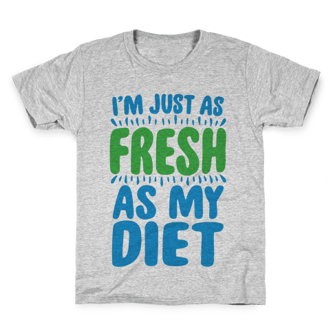 Fresh As My DIet Kids T-Shirt
